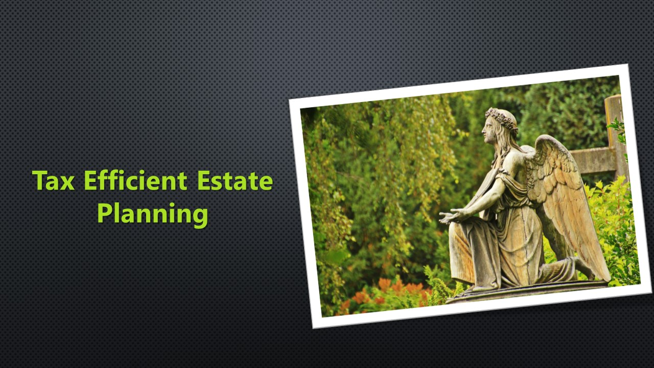 Tax Efficient Estate Planning in 2020