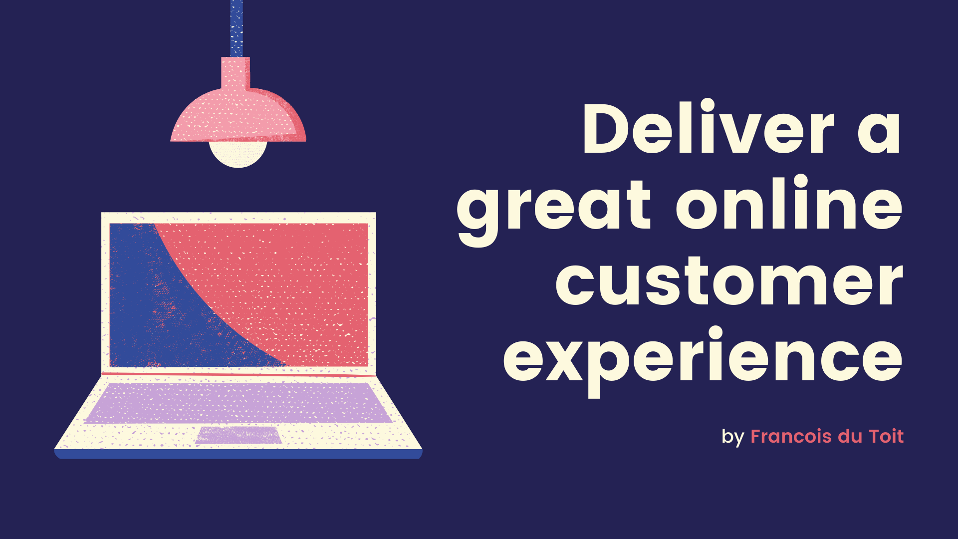 Delivering a great virtual customer experience