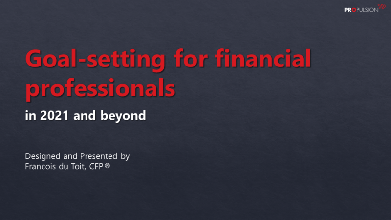 Goalsetting for financial professionals in 2021 and beyond